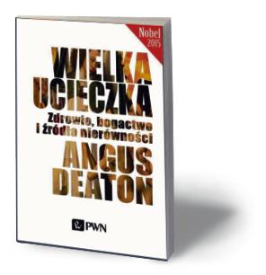"Angus Deaton, ""Wielka ucieczka"", PWN, Warszawa 2016"