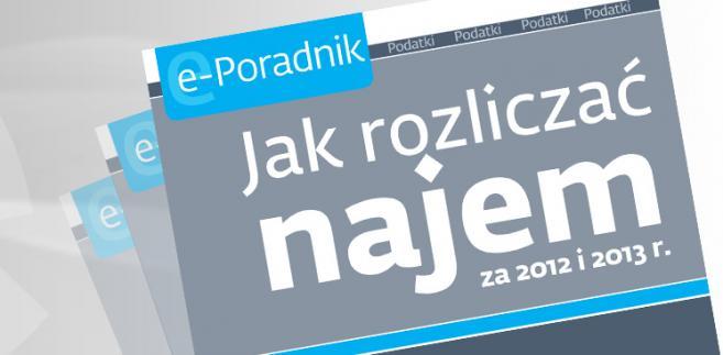 e-book: Jak rozliczać najem za 2012 i 2013 rok