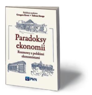 """Tadeusz Smuga, Grzegorz Konat (red.), """"Paradoksy ekonomii. Rozmowy z polskimi ekonomistami"""", PWN, Warszawa 2016"""